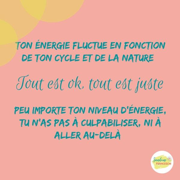 Ton énergie fluctue en fonction de ton cycle et de la nature