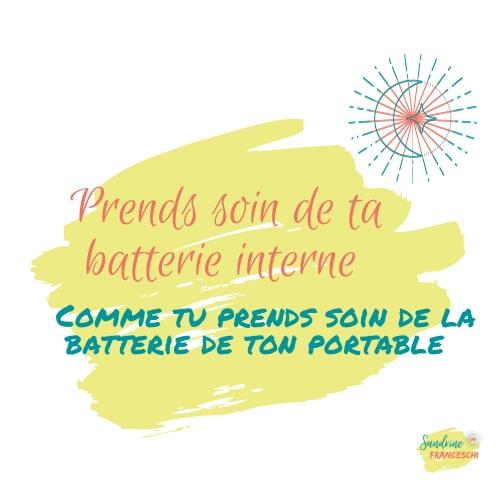 Prends soin de ta batterie interne comme tu prends soin de la batterie de ton portable
