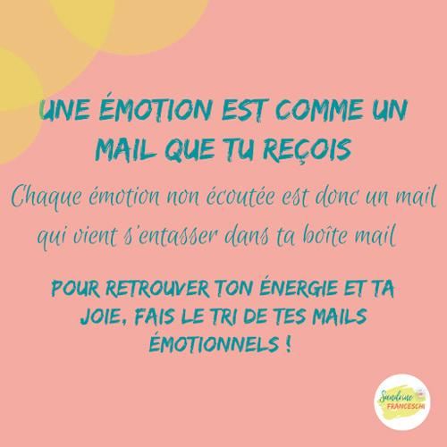 Une émotion est comme un mail que tu reçois